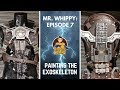 Mr Whippy: Episode 7- Exoskeleton Painting!