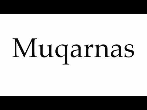 How to Pronounce Muqarnas