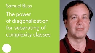 011. The power of diagonalization for separating of complexity classes - Samuel Buss