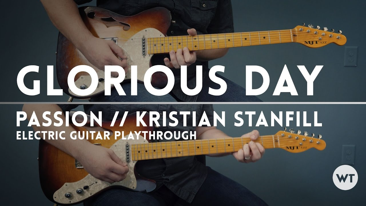 Glorious Day – Electric Guitar Play Through – Passion (Kristian Stanfill)