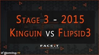 Kinguin vs Flipsid3 - FaceIt League 2015 - Stage 3 Europe Closed Qualifier - Demi-finale
