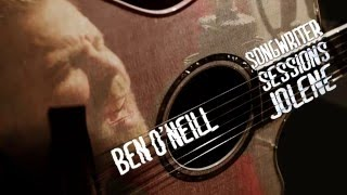 Jolene - Ben O'Neill Songwriter Sessions - Ray LaMontagne Cover