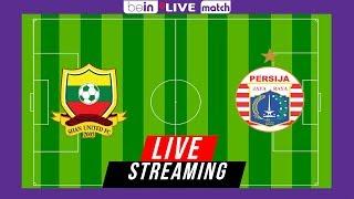 Live : Shan United vs Persija 12 Maret 2019