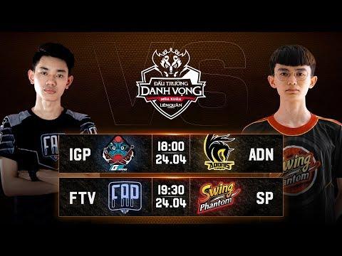 IGP vs ADN   FTV vs SP - Vòng 13 Ngày 1 - Đấu Trường Danh Vọng Mùa Xuân 2019 - Thời lượng: 4:09:30.