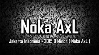 [ Breakbeat Remix ] Jakarta Insomnia - 2015 D Minor ( Noka AxL )