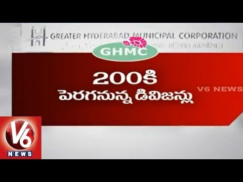 Telangana government decided to reorganize GHMC into 200 divisions  Hyderabad26032015