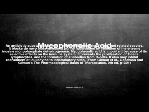 Medical vocabulary: What does Mycophenolic Acid mean