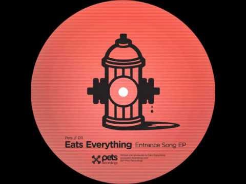 Eat's Everything - Entrance Song (Original Mix)