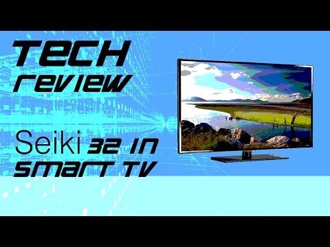 Seiki 32 Inch Smart TV Review