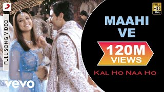 Video Maahi Ve Full Video - Kal Ho Naa Ho|Shah Rukh Khan|Saif Ali|Preity|Udit Narayan|Karan J download in MP3, 3GP, MP4, WEBM, AVI, FLV January 2017