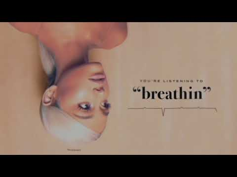 Ariana Grande - breathin (audio) (видео)