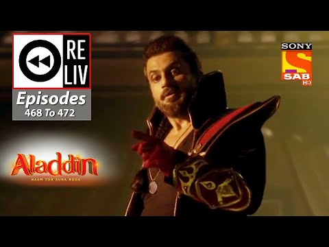 Weekly ReLIV - Aladdin - 14th September To 18th September 2020 - Episodes 468 To 472
