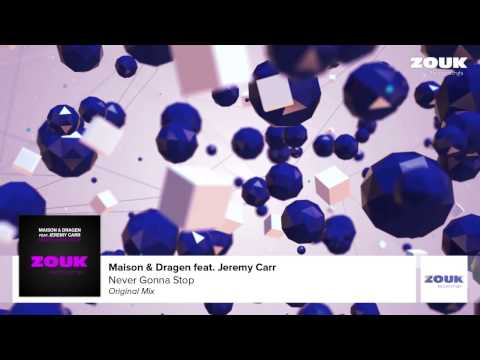 Maison & Dragen feat. Jeremy Carr - Never Gonna Stop