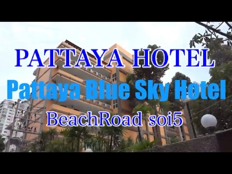 【Pattaya Hotel】Pattaya Blue Sky Hotel   Beach Road Soi 5 パタヤホテル パタヤブルースカイホテル 305号室【パタヤ新築格安ホテル】
