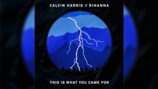 CALVIN HARRIS feat. RIHANNA - This Is What You Came For (Original Radio Edit) HQ