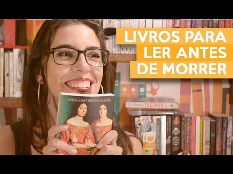 LIVROS PARA LER ANTES DE MORRER | Admirável Leitor