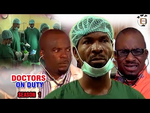 Doctors On Duty Season 1 - African Movies 2017 Full Movie | Latest Nollywood Movies 2017