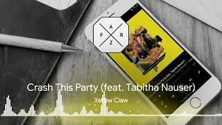 Yellow Claw - Crash This Party (Feat. Tabitha Nauser)