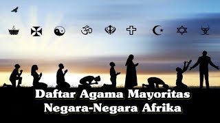 Video Daftar Agama Mayoritas di Negara-Negara Afrika MP3, 3GP, MP4, WEBM, AVI, FLV Juli 2019