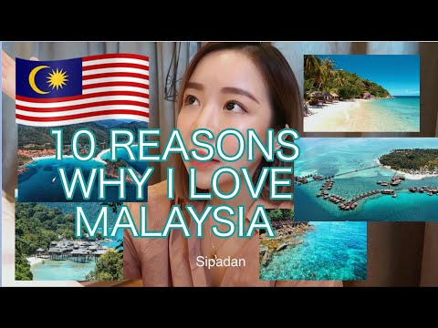 10 Reasons of Why I Love My Country MALAYSIA
