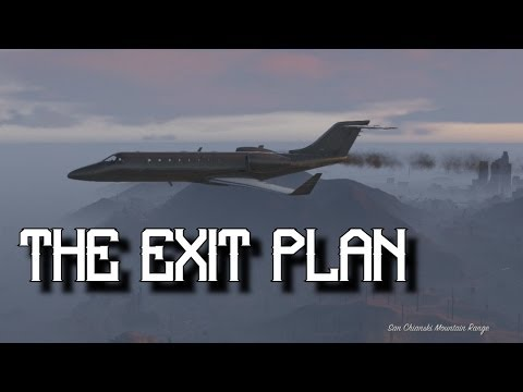 The Exit Plan! - Grand Theft Auto 5