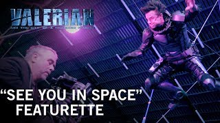 VIDEO: VALERIAN AND THE CITY OF A THOUSAND PLANETS – See You in Space Featurette