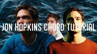 How To Make Evolving, Warped Chords Like Jon Hopkins [+Samples]