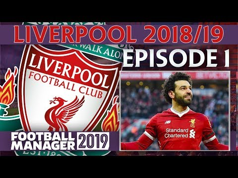 LIVERPOOL | PART 1 | THIS IS OUR YEAR | FOOTBALL MANAGER 2019