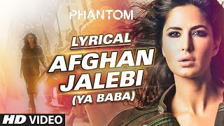 Video Afghan Jalebi (Ya Baba) Full Song with LYRICS | Phantom | Saif Ali Khan, Katrina Kaif | T-Series MP3, 3GP, MP4, WEBM, AVI, FLV April 2019