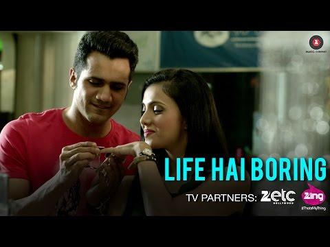 Life Hai Boring Songs mp3 download and Lyrics
