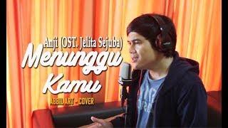 Video ANJI - MENUNGGU KAMU (OST. Jelita Sejuba ) Abbil ART Cover MP3, 3GP, MP4, WEBM, AVI, FLV Juli 2018