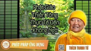 Phật giáo Thiền Tông thực tế đến không ngờ
