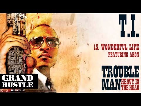 T.I. - Wonderful Life feat. Akon [Official Audio]