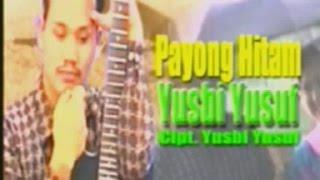Video Yusbi Yusuf ~ Payong Hitam MP3, 3GP, MP4, WEBM, AVI, FLV Agustus 2018
