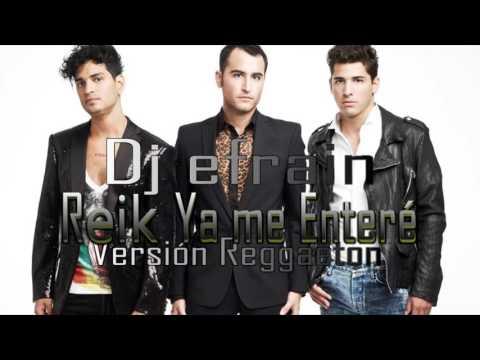 Reik - Ya Me Enteré Remix Version Reggaeton