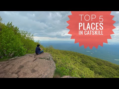 TOP 5 Places to visit at CATSKILL MOUNTAINS