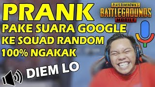 Video PRANK SUARA GOOGLE KE SQUAD RANDOM DIJAMIN NGAKAK!! - PUBG MOBILE INDONESIA #32 MP3, 3GP, MP4, WEBM, AVI, FLV Agustus 2019
