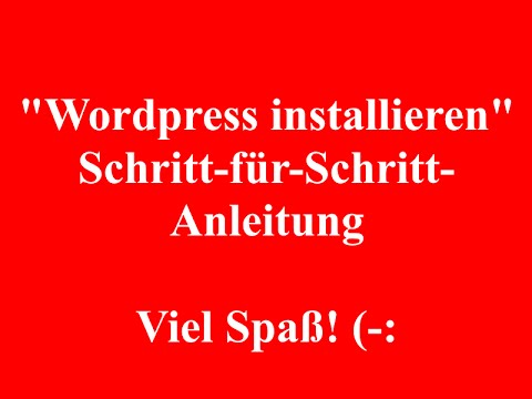 WordPress installieren – Schritt für Schritt Anleitung