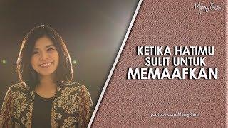 Video KETIKA HATIMU SULIT UNTUK MEMAAFKAN (Video Motivasi)  | Spoken Word | Merry Riana MP3, 3GP, MP4, WEBM, AVI, FLV Oktober 2018