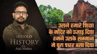 Video Untold History - EP03 : He destroyed Nalanda University, we named a town after him MP3, 3GP, MP4, WEBM, AVI, FLV April 2019