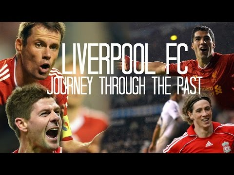 Liverpool FC - Journey Through The Past