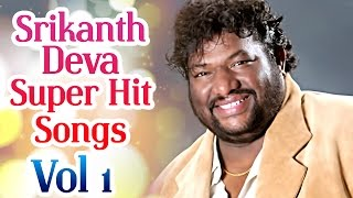 Srikanth Deva Superhit Songs || Jukebox Vol-1