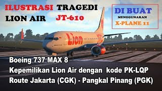 Video Ilustrasi Jatuhnya Pesawat LION AIR JT610 - Crash Animation XPlane 11 MP3, 3GP, MP4, WEBM, AVI, FLV Januari 2019