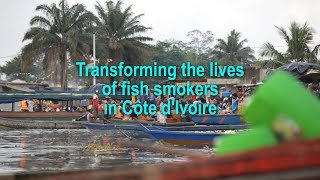 Transforming the lives of fish smokers in Côte d'Ivoire