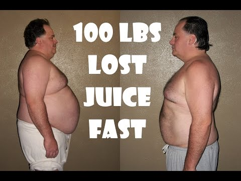 Juice fast 100 pounds weight loss.