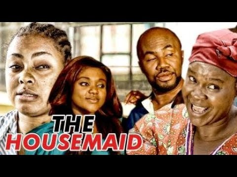 THE HOUSE MAID 1 - LATEST 2017 NIGERIAN NOLLYWOOD MOVIES