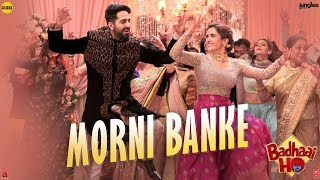 Video Guru Randhawa: Morni Banke Video | Badhaai Ho | Tanishk Bagchi | Neha Kakkar | Ayushmann K, Sanya M MP3, 3GP, MP4, WEBM, AVI, FLV Oktober 2018