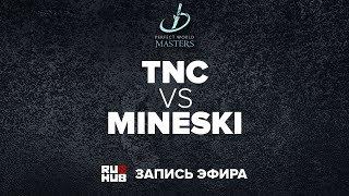TNC vs Mineski, PWMasters Qualifiers, game 3 [Adekvat]