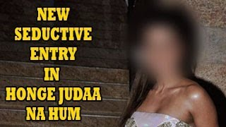 NEW ENTRY&SEDUCTIVE TWIST in Rohan Muskaan's HONGEY JUDAA NA HUM 30th January 2013 EPISODE