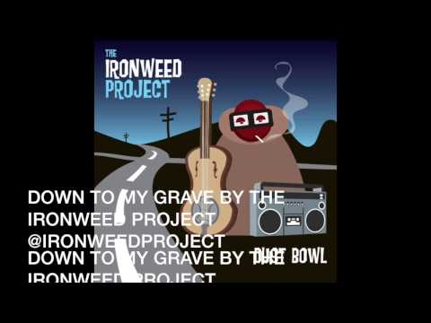DOWN TO MY GRAVE by THE IRONWEED PROJECT avail on iTunes
